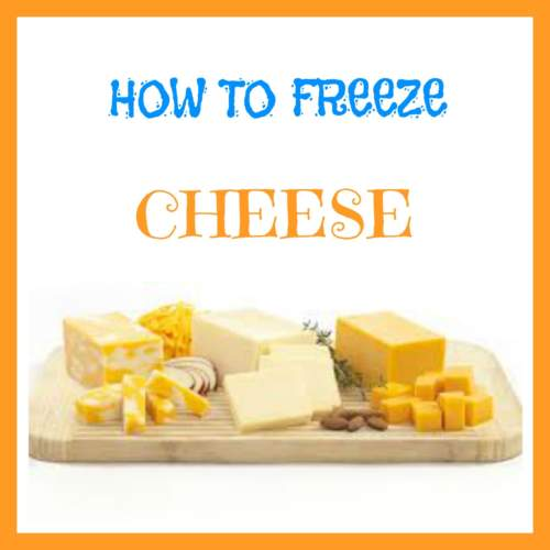 How to Freeze Cheese
