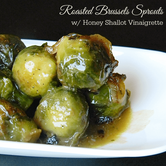 ... Recipes Roasted Brussels Sprouts with Honey Shallot Vinaigrette Recipe